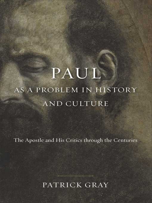 Title details for Paul as a Problem in History and Culture by Patrick Gray - Available
